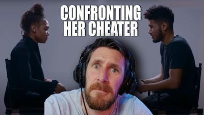 WHY DID HE CHEAT ON HER - CONFRONTING EX WHO CHEATED