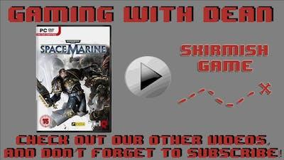 Warhammer 40k Space Marine Skirmish Episode 2