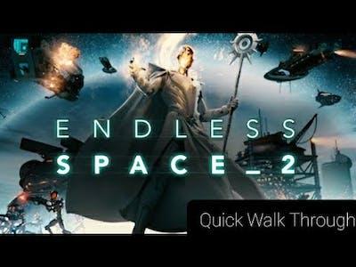 Endless Space 2   Beginning Walk-through.