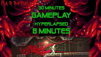 CARRION - New Game - 30 minutes hyperlapsed to 8min