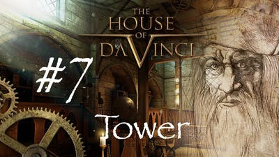 The House of da Vinci - Chapter #7.1 (Tower)