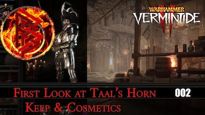 002.First Look at Taal's Horn Keep & Cosmetics: Warhammer VERMINTIDE 2 [PC] [4K]
