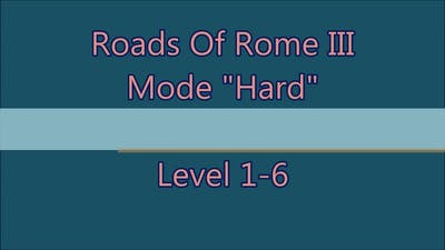 Roads Of Rome 3 Level 1-6