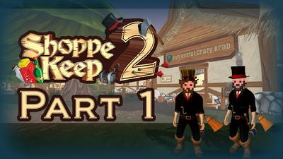 Let's Play - Shoppe Keep 2 - Fun Useful Crazy Krap