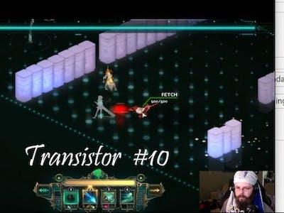 Transistor #10 - Looming boss!