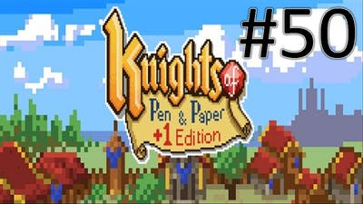 Let's Play Knights of Pen and Paper +1 Edition #50 [Deutsch] Lange Trainingssession