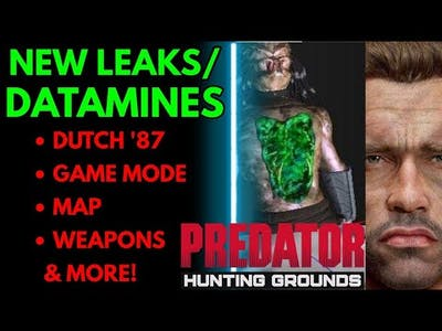 NEW LEAKS/UPCOMING CONTENT   PREDATOR: HUNTING GROUNDS
