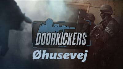 Door Kickers - Øhusevej