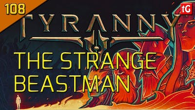 Let's Play Tyranny Hard #108 The Beastman Case Of Halfgate - Roleplay / Gameplay
