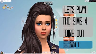 Let's Play The Sims 4 Dine Out/ Part 1 Gameplay