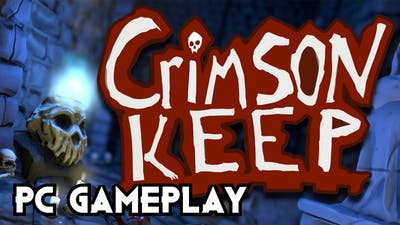 Crimson Keep Gameplay PC 1080p