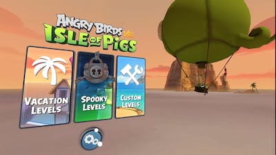 Sandy Beach - Vacation Levels | Let's Play - Angry Birds VR: Isle of Pigs