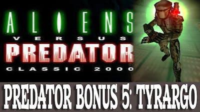 Aliens versus Predator Classic 2000 Walkthrough Predator Bonus 5 Tyrargo (Gameplay/No Commentary)