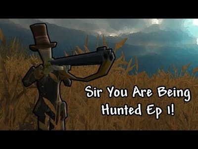 Sir You Are Being Hunted - Funny Moments (not at all) / Playthrough - Ep 1