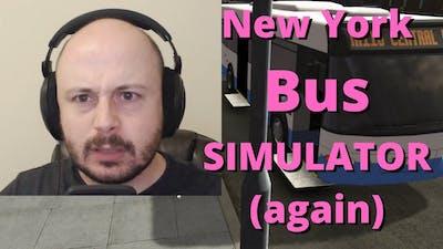 Playing Bad Games Ep ?? - New York Bus Simulator Pt 2