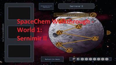 SpaceChem Walkthrough - Sernimir II - World 1