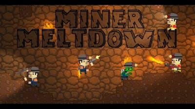 Miner Meltdown!