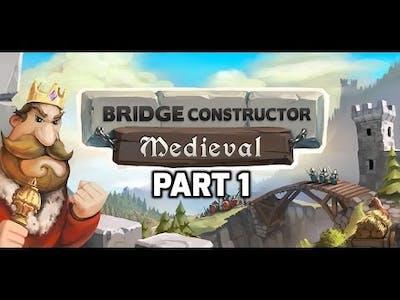Bridge Constructor Medieval Gameplay Part 1 1080p 60fps