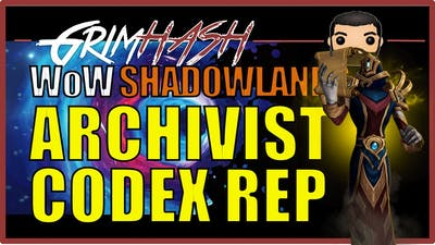 Korthia Archivist's Codex Guide UPDATE // WoW Shadowlands