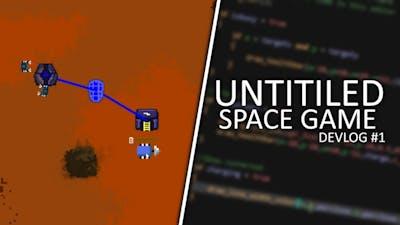 Untitled Space Game - Devlog #1