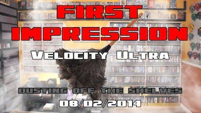 First Impression: Velocity Ultra