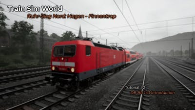 Train Sim World: Ruhr-Sieg Nord: Hagen - Finnentrop - DB BR 143 Introduction