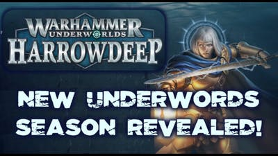 New Season of Warhammer Underworlds Revealed! Harrowdeep!