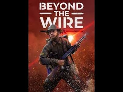 Beyond the wire gameplay!