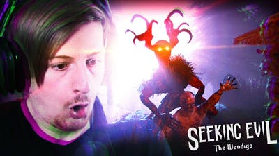 THIS IS GOING TO END BADLY.. || Seeking Evil: The Wendigo