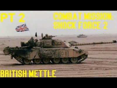 The Counterattack - AAR: British Mettle Part 2 [Combat Mission: Shock Force 2]