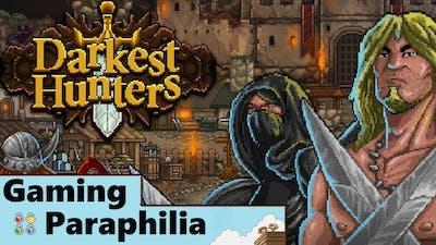 The DARKEST of... Hunters. Yeah. | Gaming Paraphilia