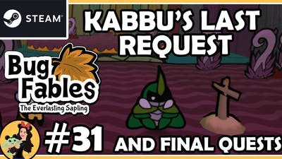 THE FINAL QUESTS - LAST VIDEO - Bug Fables; the Everlasting Sapling Gameplay - Part 31