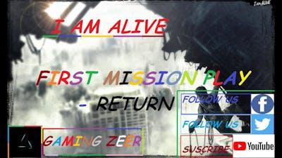 I AM ALIVE BEGIN  MISSION 1 #IAMALIVE #GAMINGZEER