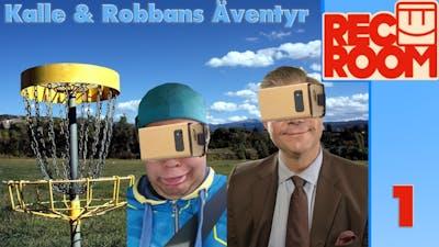 Kalle & Robban Spelar Frisbeegolf - Rec Room VR