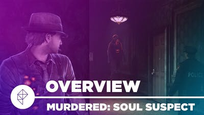 Murdered: Soul Suspect - Gameplay Overview