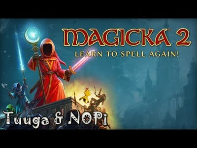 Magicka 2 Learn to Spell Again! - Tuuga & NOPi