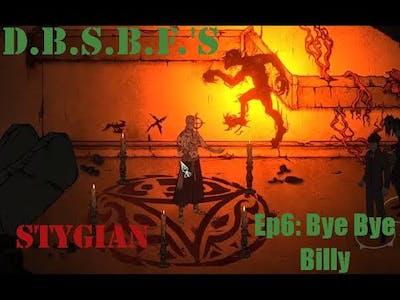 Bye Bye Billy   Stygian: Reign of the Old Ones