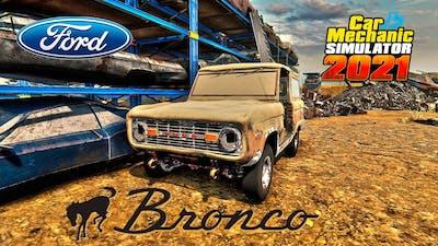 Restoration Ford Bronco - Car Mechanic Simulator 2021