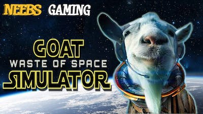 GOAT SIMULATOR WASTE OF SPACE DLC - Will We Playthrough??? (Funny Moments)