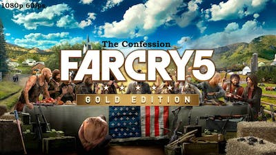 Far cry 5 Gold Edition Game Play : The Confession full Story Part | Ubisoft |1080p 60fps