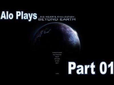 Alo plays Sid Meier's Civilization: Beyond Earth | Gameplay Walkthrough 1080P HD [Part 01]