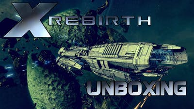 """Unboxing """"X-Rebirth Collector's Edition""""!"""