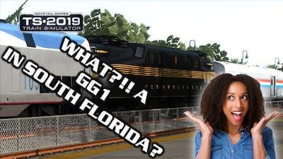 WHAT?!!! A PRR GG1 IN SOUTH FLORIDA?!!! TRAIN SIMULATOR 2019