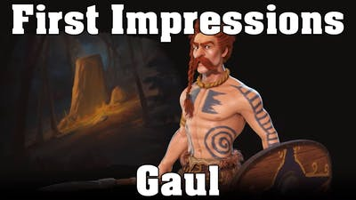 Gaul First Impressions - Civilization VI New Frontier Pass