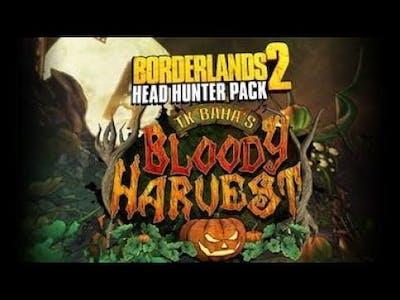 Borderlands 2 with cloud Head hunter dlc TK BAHAS BLOODY HARVEST part 1