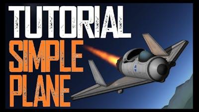 TUTORIAL SIMPLE PLANES  \  KSP 1.11  \  Kerbal Space Program