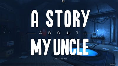 A STORY ABOUT MY UNCLE GAME │ EPISORD 1
