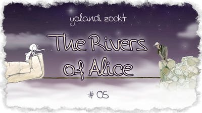 let's play THE RIVERS OF ALICE ♦ #05 ♦ Kabelsalat