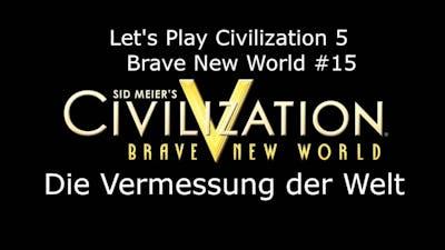 Civilization V - Brave New World #5 Die Vermessung der Welt | Deutsch HD FrostgrimUnlimited