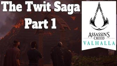 Assassin's Creed Valhalla The Twit Saga Part 1